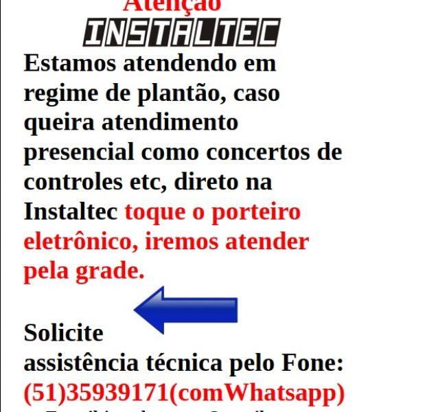 Atendimento Instaltec seguindo a determinação Bandeira Vermelha- para assistência Técnica necessidades essencial em segurança eletrônica.